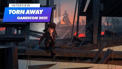 Torn Away - Wawancara Gamescom 2021