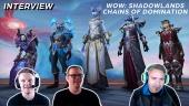 WoW: Shadowlands - Wawancara Chains of Domination