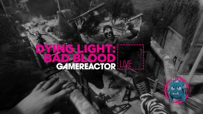 Dying Light: Bad Blood - Tayangan Ulang Livestream