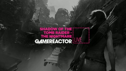 Shadow of the Tomb Raider: The Nightmare - Tayangan Ulang Livestream