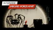 Unbound: Worlds Apart - Wawancara