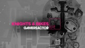 Knights and Bikes - Livestream Replay Bagian 2