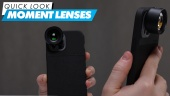 Quick Look - Moment Lenses