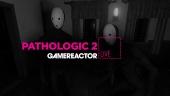 Pathologic 2 - Tayangan Ulang Livestream