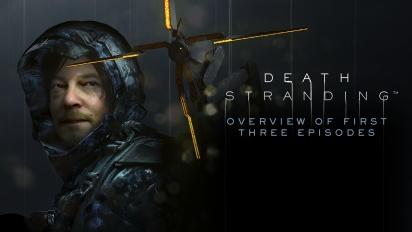 Death Stranding - Gambaran dari Tiga Episode Pertama