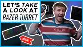 Quick Look - Razer Turret